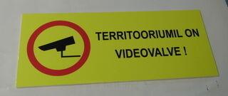 Hoiatussilt - Videovalve!
